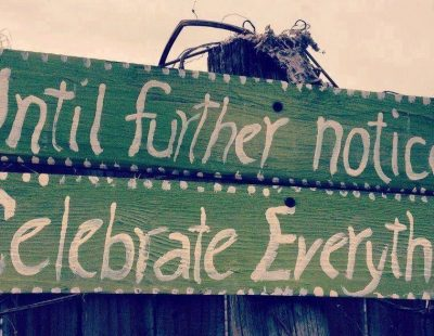 Until Further Notice Celebrate Everything