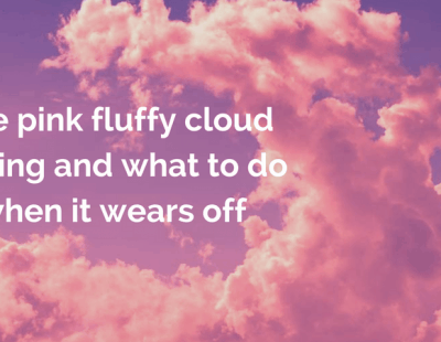 Pink fluffy cloud feeling