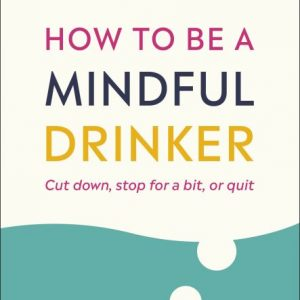 How to Be a Mindful Drinker cover
