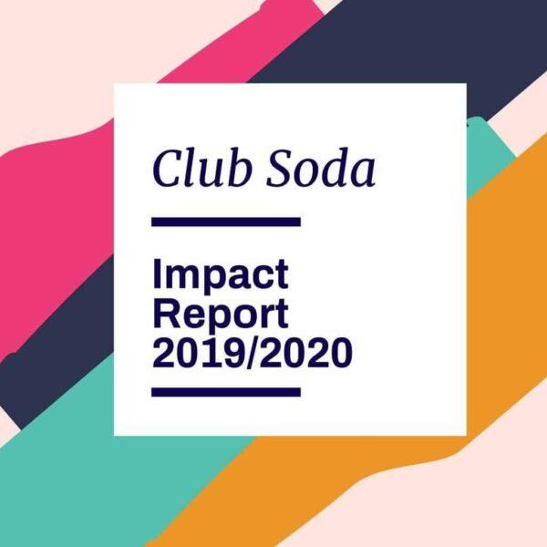 Club Soda Impact Report 2019-2020